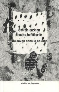 Edith Azam - Du savon dans la bouche.