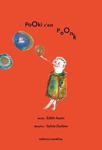 Edith Azam et Sylvie Durbec - PoOki - Tome 1, PoOki c'est PoOnk.