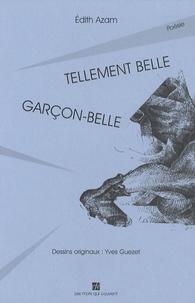Edith Azam - Tellement belle - Garçon-Belle.