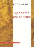 Edith Azam - Tiphasme est phasme.