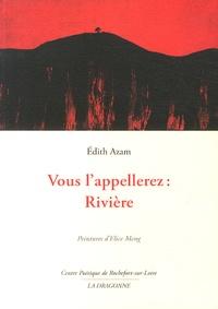 Edith Azam - Vous l'appellerez : Rivière.