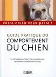 Edith Beaumont-Graff et Nicolas Massal - Guide pratique du comportement du chien - Votre chien vous parle !.