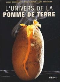 Edith Beckmann et Lucas Rosenblatt - L'univers de la pomme de terre.