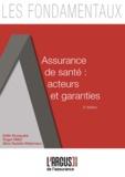 Edith Bocquaire et Roger Henri Millot - Assurance de santé : acteurs et garanties.