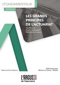 Edith Bocquaire et Marion Le Camus-Paradis - Les grands principes de l'actuariat.