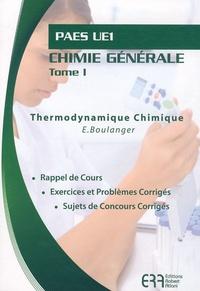 Edith Boulanger - Chimie générale PAES UE1 - Tome 1, Thermodynamique Chimique.