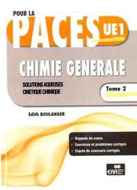 Edith Boulanger - Chimie générale - Tome 2, Solutions aqueuses, cinétique chimique.