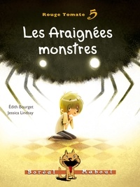 Edith Bourget et Jessica Lindsay - Rouge Tomate  : Les Araignées monstres - Rouge Tomate n.5.