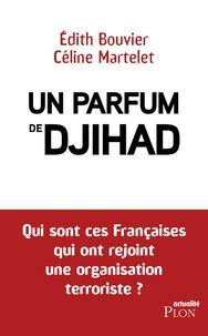 Goodtastepolice.fr Un parfum de djihad - Qui sont ces Françaises qui ont rejoint une organisation terroriste ? Image