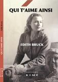 Edith Bruck - Qui t'aime ainsi.