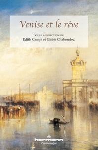 Edith Campi et Gisèle Chaboudez - Venise et le rêve.