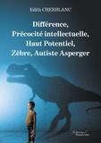 Edith Cherblanc - Différence, précocité intellectuelle, haut potentiel, zèbre, autiste asperger.