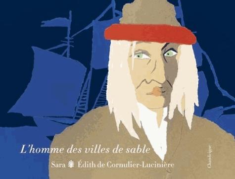 Edith de Cornulier-Lucinière et  Sara - L'homme des villes de sable.