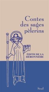 Edith de La Héronnière - Contes des sages pélerins.