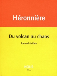 Edith de La Héronnière - Du volcan au chaos - Journal sicilien.