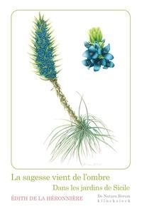 Edith de La Héronnière - La sagesse vient de l'ombre - Dans les jardins de Sicile.