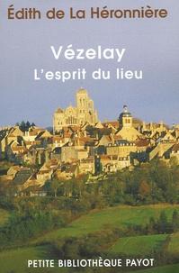 Edith de La Héronnière - Vézelay - L'esprit du lieu.