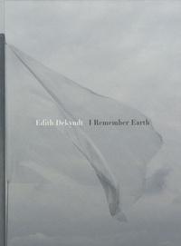 Edith Dekyndt - I Remember Earth.