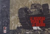 Edith Desrousseaux de Medrano - Le nouveau visage de la guerre - Combattre, Meuse 1918.