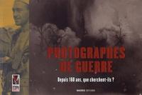 Edith Desrousseaux de Medrano et Clotilde Bizot-Espiard - Photographes de guerre - Depuis 160 ans, que cherchent-ils ?.