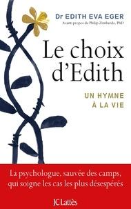 Le choix d'Edith- Un hymne à la vie - Edith Eger pdf epub