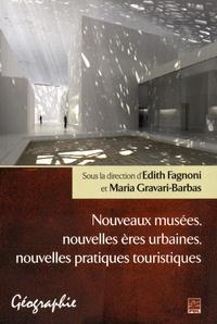 Edith Fagnoni et Maria Gravari-Barbas - Nouveaux musées, nouvelles ères urbaines, nouvelles pratiques touristiques.