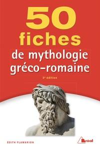 Edith Flamarion - 50 fiches pour comprendre la mythologie gréco-romaine.