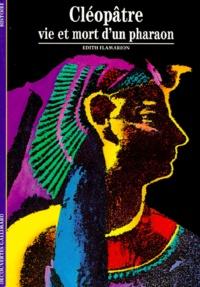 Edith Flamarion - Cléopâtre - Vie et mort d'un pharaon.