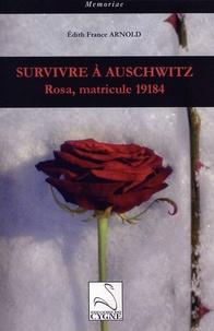 Edith-France Arnold - Survivre à Auschwitz - Rosa, matricule 19104.