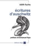 Edith Fuchs - Ecritures d'Auschwitz - Défiguration et transfiguration de l'histoire.