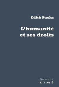 Edith Fuchs - L'humanité et ses droits.