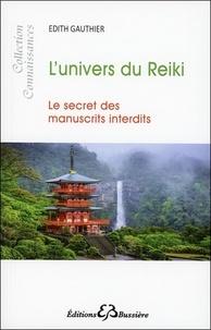 Edith Gauthier - L'univers du Reiki, le secret des manuscrits interdits.