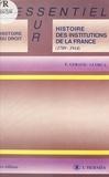 Edith Geraud-Lorca - Histoire des institutions de la France - 1789-1914.