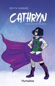 Edith Girard - Cathryn  : Cathryn T1 - Avec un Y et pas de E.