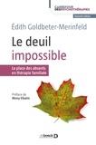 Edith Goldbeter-Merinfeld - Le deuil impossible - La place des absents en thérapie familiale.