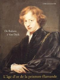 Edith Greindl et Marie-Louise Hairs - De Rubens à Van Dyck - L'âge d'or de la peinture flamande.