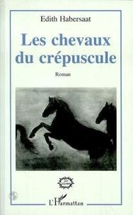 Edith Habersaat - Les chevaux du crepuscule.