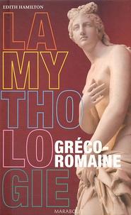 Edith Hamilton - La Mythologie gréco-romaine - Ses dieux, ses héros, ses légendes.
