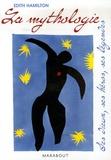 Edith Hamilton - La mythologie - Ses dieux, ses héros, ses légendes.