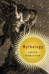 Edith Hamilton - Mythology.