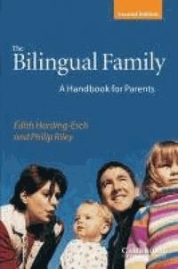 Edith Harding-Esch et Philip Riley - The Bilingual Family - A handbook for parents.