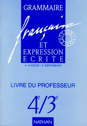 Francais 4eme 3eme Grammaire Francaise Et Expression Ecrite Livre Du Professeur Edition 1992