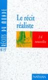 Edith Heintzmann et Antonia Gasquez - LE RECIT REALISTE 6EME ET 5EME. - 14 nouvelles.