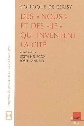 """Edith Heurgon et Josée Landrieu - Des """"nous"""" et des """"je"""" qui inventent la cité - Colloque de Cerisy."""