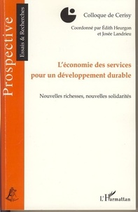 Edith Heurgon - L'économie des services pour un développement durable - Nouvelles richesses, nouvelles solidarités.