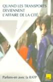Edith Heurgon et Philippe Jarreau - Quand les transports deviennent l'affaire de la cité - Parlons-en avec la RATP.