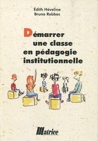 Edith Heveline - Démarrer une classe en pédagogie institutionnelle.