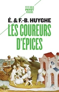 Edith Huyghe et François-Bernard Huyghe - Les coureurs d'épices.