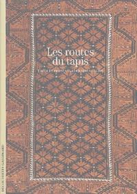 Edith Huyghe et François-Bernard Huyghe - Les routes du tapis.