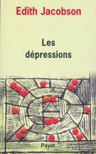Edith Jacobson - Les dépressions - Etude comparée d'états normaux, névrotiques et psychotiques.